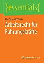 Arbeitsrecht für Führungskräfte (essentials) (German Edition)