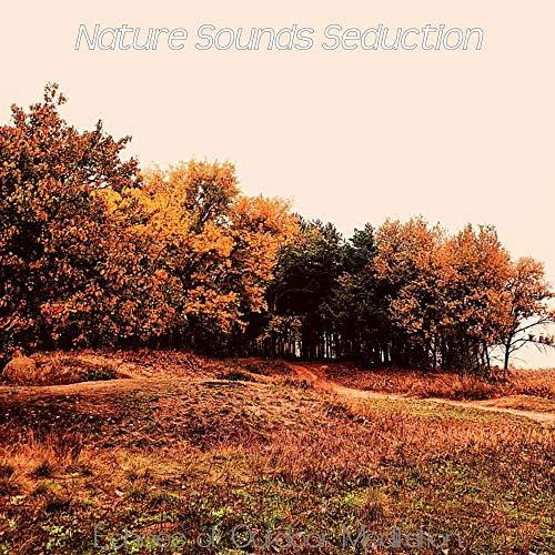 Nature Sounds Seduction