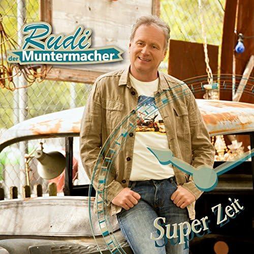 Rudi der Muntermacher