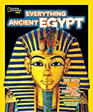 National Geographic Kids Everything Ancient Egypt: Dig Into a Treasure Trove of Facts, Photos, and Fun