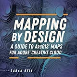 Mapping by Design: A Guide to ArcGIS Maps for Adobe Creative Cloud (English Edition)