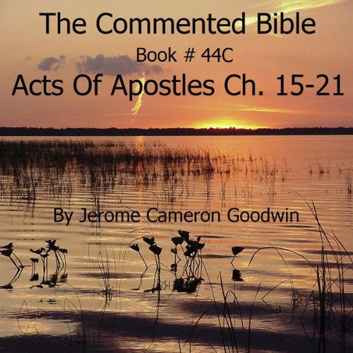 The Commented Bible: Book 44C - Acts of Apostles audiobook cover art