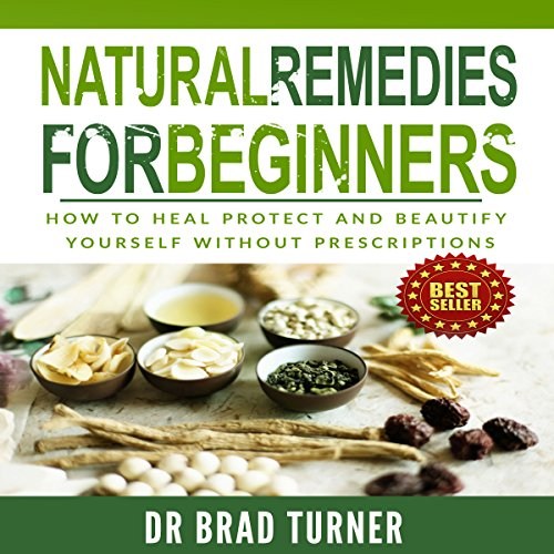 Natural Remedies for Beginners: How to Heal, Protect, and Beautify Yourself Without Prescriptions audiobook cover art