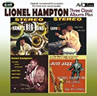 Three Classic Albums Plus (Hamp's Big Band / Lionel Plays Drums, Vibes, Piano / Lionel Hampton With The Just Jazz All Stars) by Lionel Hampton (1996-06-02)