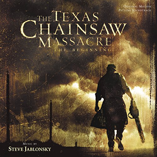 The Texas Chainsaw Massacre: The Beginning (Original Motion Picture Soundtrack)
