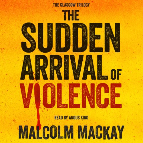 The Sudden Arrival of Violence audiobook cover art