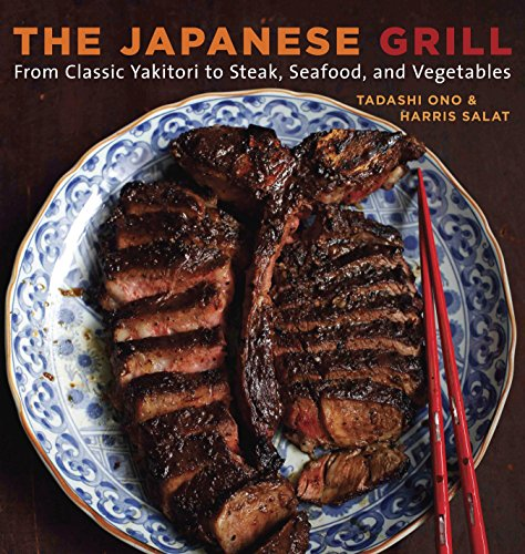 The Japanese Grill: From Classic Yakitori to Steak, Seafood, and Vegetables [A Cookbook]