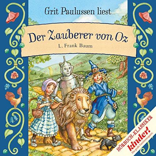 Der Zauberer von Oz                   Autor:                                                                                                                                 L. Frank Baum                               Sprecher:                                                                                                                                 Grit Paulussen                      Spieldauer: 1 Std. und 9 Min.     1 Bewertung     Gesamt 4,0