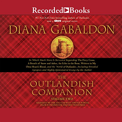 The Outlandish Companion Volume Two     Companion to The Fiery Cross, A Breath of Snow and Ashes, An Echo in the Bone, and Written in My Own Heart's Blood              Written by:                                                                                                                                 Diana Gabaldon                               Narrated by:                                                                                                                                 Diana Gabaldon,                                                                                        Davina Porter,                                                                                        Pilar Witherspoon,                   and others                 Length: 21 hrs and 17 mins     3 ratings     Overall 5.0