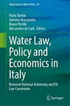 Water Law, Policy and Economics in Italy: Between National Autonomy and EU Law Constraints (Global Issues in Water Policy,...