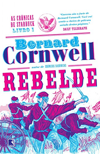Rebelde - As crônicas de Starbuck - vol. 1