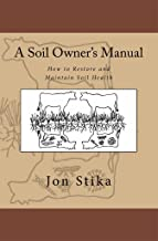 A Soil Owner's Manual: How to Restore and Maintain Soil Health PDF