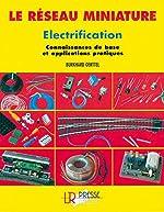 Electrification - Connaissances de base et applications pratiques de Burkhard Oerttel