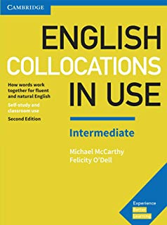 English Collocations in Use Intermediate Book with Answers: How Words Work Together for Fluent and Natural English (Vocabu...