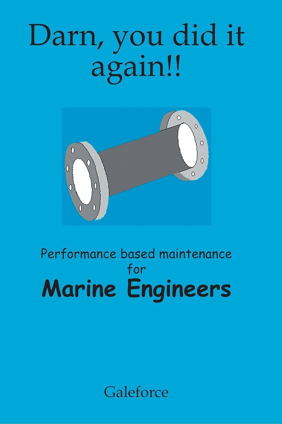 排除広い変形Darn, You Did It Again!: Performance Based Maintenance for Marine Engineers