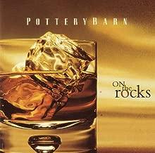 Pottery Barn - On The Rocks