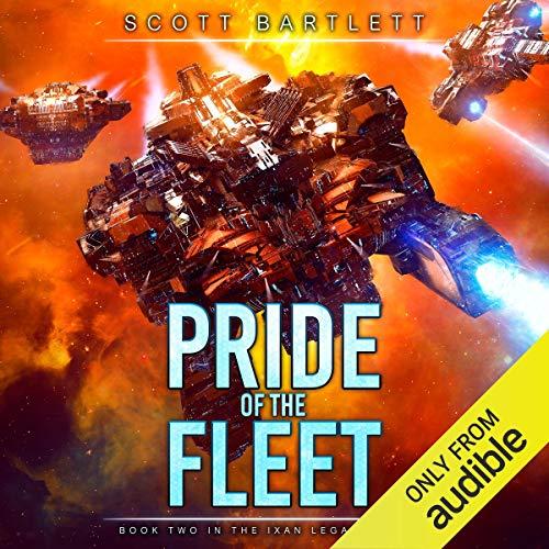 Pride of the Fleet: Ixan Legacy, Book 2