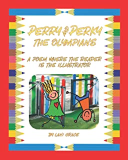 Perry and Perky the Olympians: A Poem where the reader is the illustrator