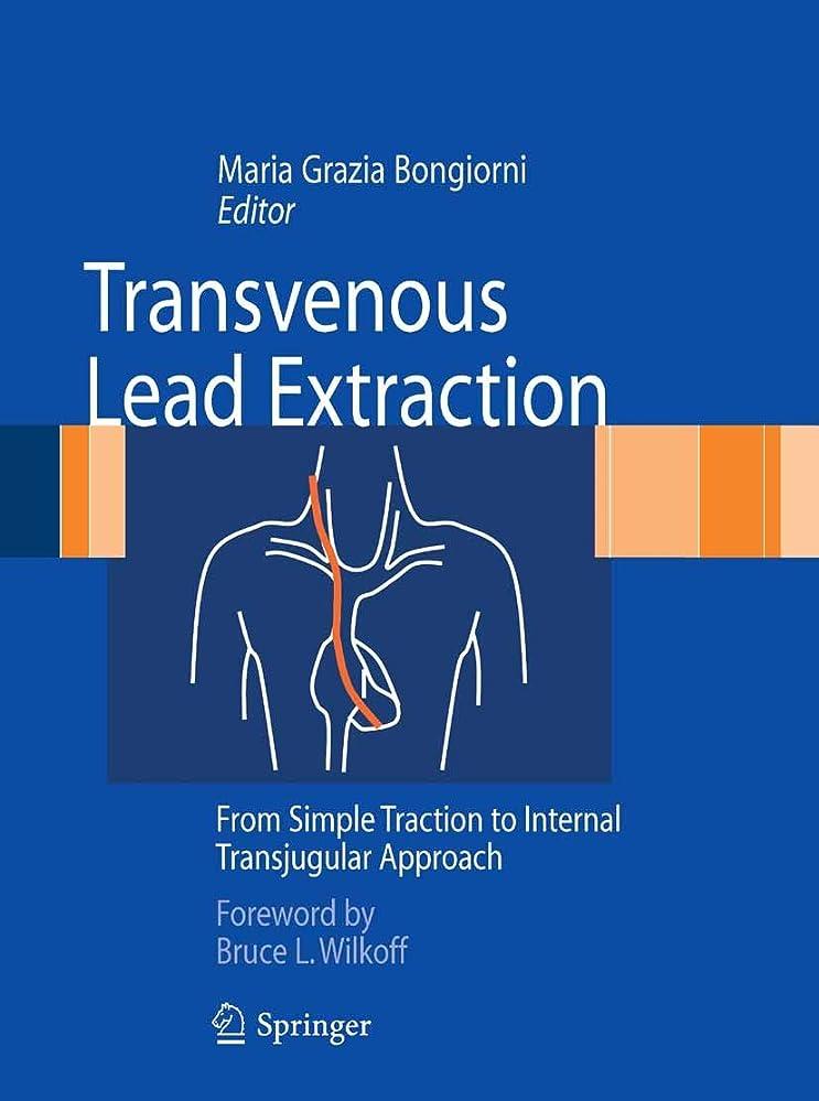 液化するメタリックアライメントTransvenous Lead Extraction: From Simple Traction to Internal Transjugular Approach (English Edition)
