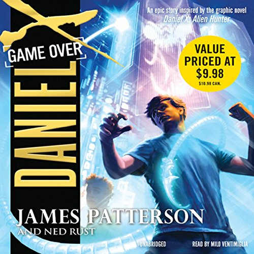 Daniel X, Book 4: Game Over                   By:                                                                                                                                 James Patterson,                                                                                        Ned Rust                               Narrated by:                                                                                                                                 Milo Ventimiglia                      Length: 4 hrs and 35 mins     67 ratings     Overall 4.3