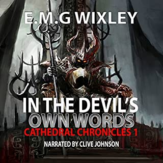 In the Devil's Own Words                   By:                                                                                                                                 E.M G Wixley                               Narrated by:                                                                                                                                 Clive Johnson                      Length: 6 hrs and 31 mins     18 ratings     Overall 3.2