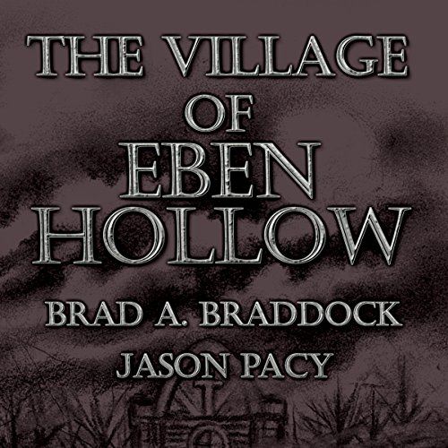 The Village of Eben Hollow audiobook cover art