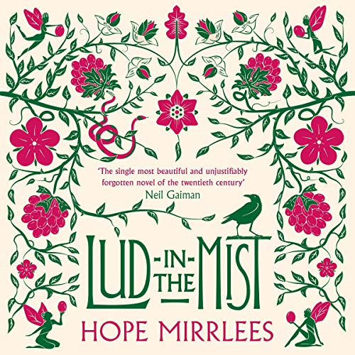 Lud-in-the-Mist                   By:                                                                                                                                 Hope Mirrlees                               Narrated by:                                                                                                                                 Eleanor Bron                      Length: 9 hrs and 56 mins     Not rated yet     Overall 0.0