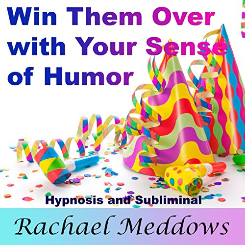 Win Them Over with Your Sense of Humor audiobook cover art