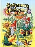 Gartenzwerg Hieronymus und seine Freunde