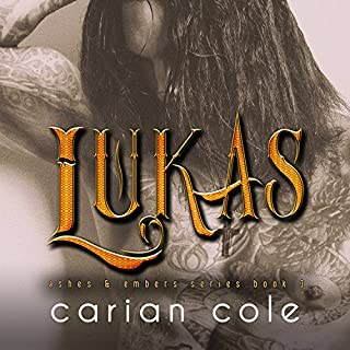 Lukas     Ashes & Embers, Book 3              By:                                                                                                                                 Carian Cole                               Narrated by:                                                                                                                                 Nelson Hobbs,                                                                                        Tatiana Sokolov                      Length: 8 hrs and 18 mins     48 ratings     Overall 4.7
