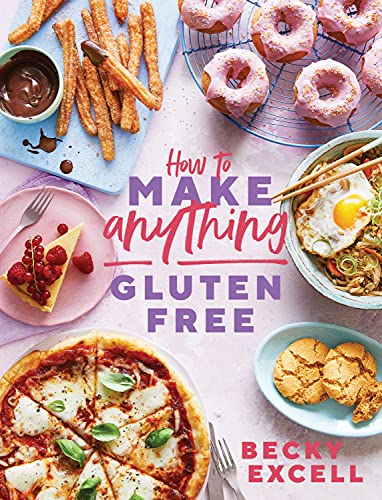 How to Make Anything Gluten Free (The Sunday Times Bestseller): Over 100 Recipes for Everything from Home Comforts to Fakeaways, Cakes to Dessert, Brunch to Bread