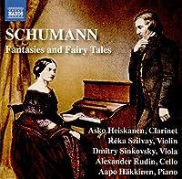Schumann: Fantasies and Fairy Tales
