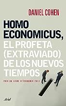 Homo Economicus: El profeta (extraviado) de los nuevos tiempos (Spanish Edition)