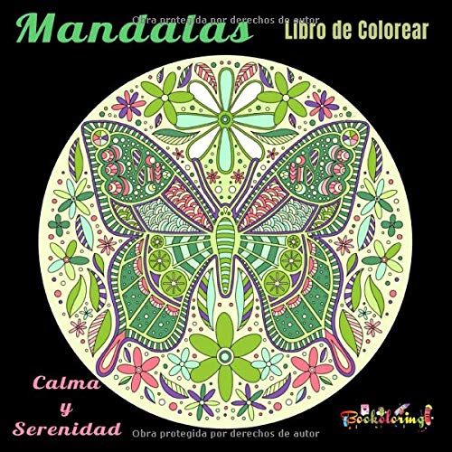 Mandalas : calma y serenidad : libro de colorear: Libro de colorear para adultos, ilustraciones de flores mandalas anti-stress