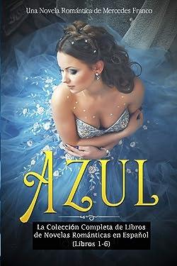 Azul: La Colección Completa de Libros de Novelas Románticas en Español (Libros 1-6) (Spanish Edition)