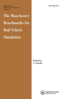 The Manchester Benchmarks for Rail Vehicle Simulation (Supplement Vehicle System Dynamics (SVD))