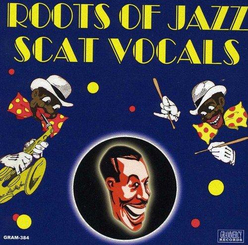 Roots of Jazz Scat Vocals / Various