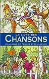 Le livre des Chansons - Chansons de France et d'ailleurs - Gallimard Jeunesse - 01/12/2003