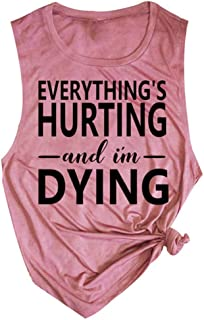 Womens Everything's Hurting and I'm Dying Fitness Workout Vest Tank Tops T Shirt