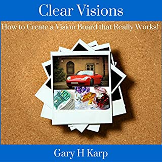 Clear Visions: How to Create a Vision Board That Really Works! audiobook cover art