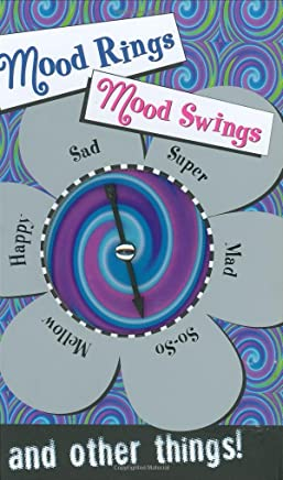 Mood Rings, Mood Swings and Other Things!: A Cool Journal With a Mood Ring to Record Your Every Mood