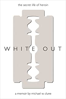 White Out: The Secret Life of Heroin
