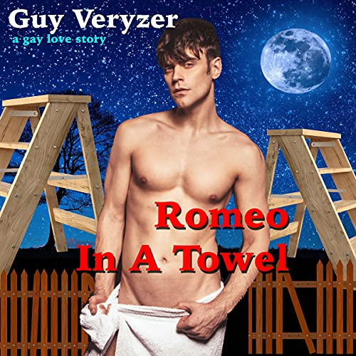 Romeo in a Towel Audiobook By Guy Veryzer cover art