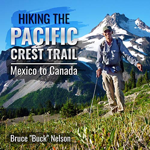 Hiking the Pacific Crest Trail: Mexico to Canada audiobook cover art