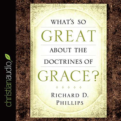 What's So Great About the Doctrines of Grace? audiobook cover art