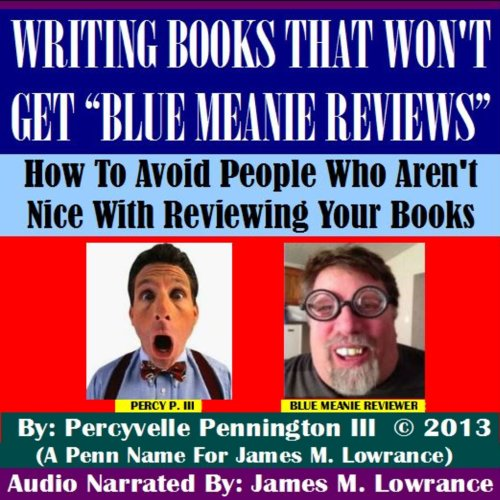 Writing Books that Won't Get Blue Meanie Reviews: How to Avoid People Who Aren't Nice with Reviewing Your Books
