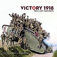Victory 1918: The Last 100 Days (Souvenir Catalogue)