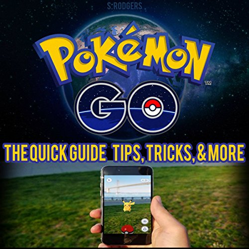 Pokemon Go: Pokemon Go Quick Guide Tips, Tricks, and More cover art