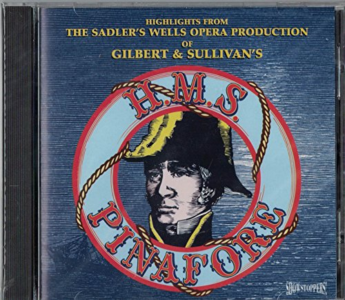 Gilbert & Sullivan: H.M.S. Pinafore - Highlights From The Sadler's Wells Opera Production / Phipps, Lawlor, Ritchie, Ormiston, Grace, et al