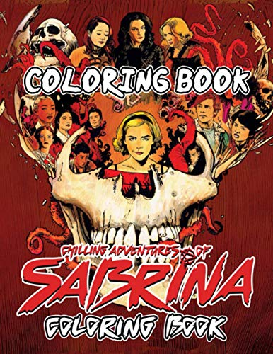 Chilling Adventures Of Sabrina Coloring Book: Adult Coloring Book Helps People Relax, Relieve Stress, Evoke Emotions